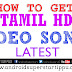HOW TO GET TAMIL VIDEO SONGS IN MOBILE | ANDROID SUPERSTARS