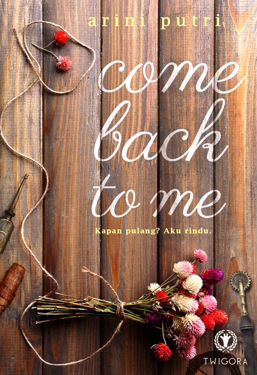 Come Back To Me TTD Soft Cover Tanda Tangan Oleh Arini Putri