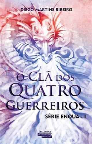 O Clã dos Quatro Guerreiros Série Enoua Diego Martins Ribeiro