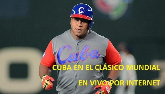 El Cuba en el Clásico Mundial de Béisbol en VIVO y gratis por Internet