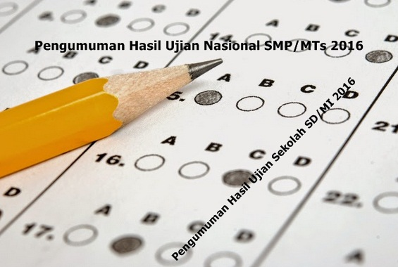 Pengumuman Hasil UN 2016 SMP/MTs dan Hasil US SD/MI Tahun 2016