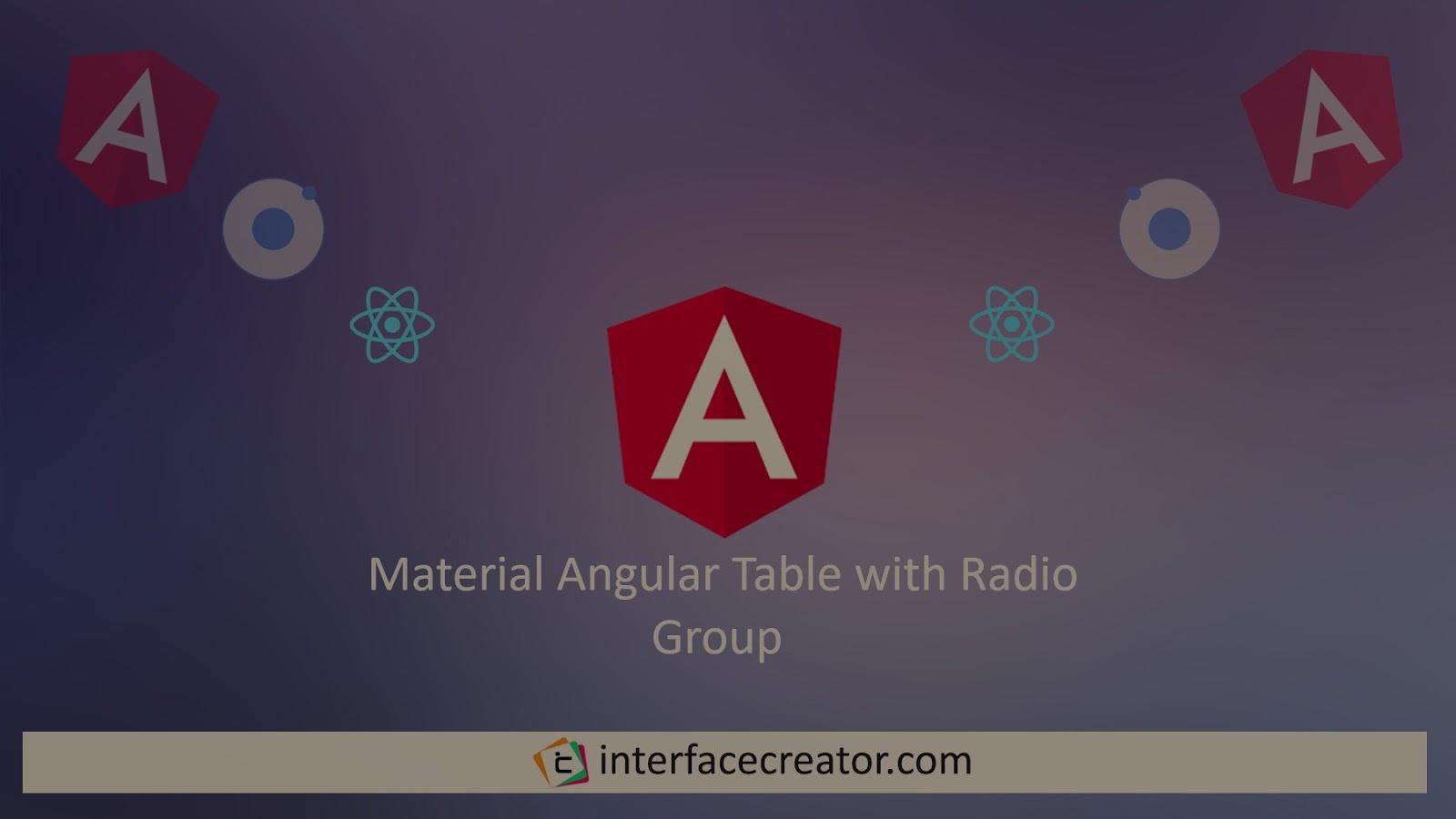 Table Material Angular,Material Angular Radio Group,Material Angular