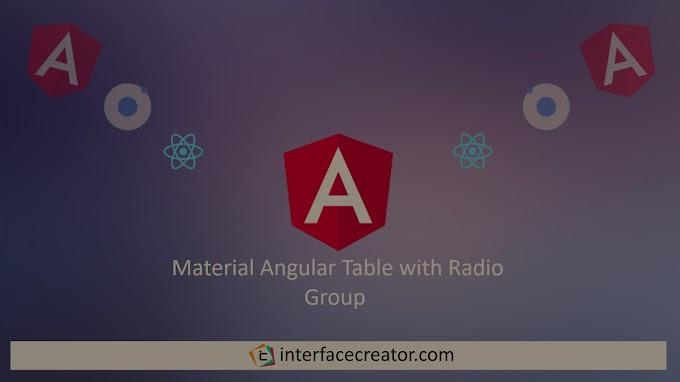 Table Material Angular,Material Angular Radio Group,Material Angular Table with Radio Group