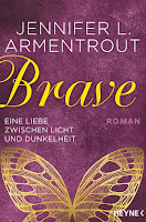 https://www.randomhouse.de/Paperback/Brave-Eine-Liebe-zwischen-Licht-und-Dunkelheit/Jennifer-L-Armentrout/Heyne/e544493.rhd