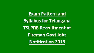 Exam Pattern and Syllabus for Telangana TSLPRB Recruitment of Fireman Govt Jobs Notification 2018 Physical Tests