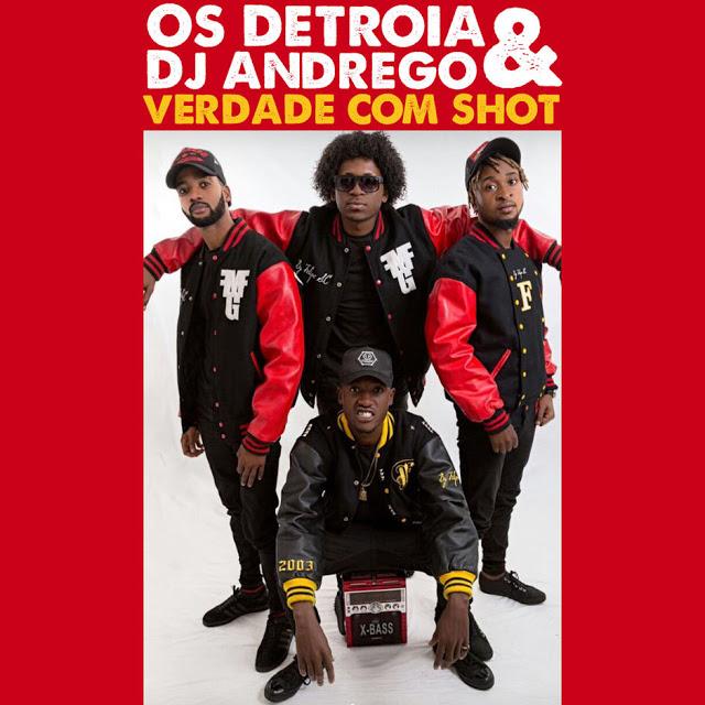 Os Detroia & Dj Andrego - Verdade Com Shot (Afro Beat) [Download] mp3