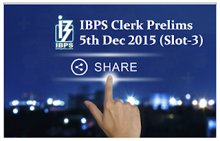 How was Your Exam- IBPS Clerk Prelims Exam 5th Dec 2015 (Slot-2) Share Your Experience