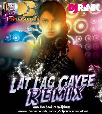 LAT LAG GAYEE (RACE 2) – DJ RINK 2013 REMIX