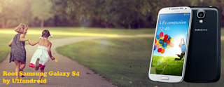 Cara Mudah Root Galaxy S4 KitkatLollipop