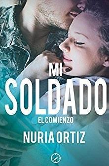Mi soldado. El comienzo - Nuria Ortiz