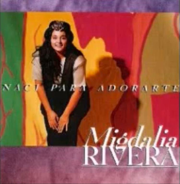 Migdalia Rivera-Naci Para Adorarte-