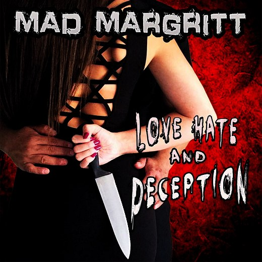 MAD MARGRITT - Love, Hate And Deception (2016) full
