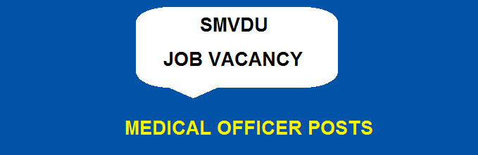 SMVDU Recruitment 2018 | SMVDU Deputy Medical Officer-Staff Nurse Posts | Apply Online @ smvdu.ac.in
