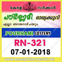 KERALA LOTTERY, kl result yesterday,lottery results, lotteries results, keralalotteries, kerala lottery, keralalotteryresult, kerala lottery result, kerala lottery result live, kerala lottery results, kerala lottery today, kerala lottery result today, kerala lottery results today, today kerala lottery result, kerala lottery result 07-01-2018, Pournami lottery results, kerala lottery result today Pournami, Pournami lottery result, kerala lottery result Pournami today, kerala lottery Pournami today result, Pournami kerala lottery result, POURNAMI LOTTERY RN 321 RESULTS 07-01-2018, POURNAMI LOTTERY RN 321, live POURNAMI LOTTERY RN-321, Pournami lottery, kerala lottery today result Pournami, POURNAMI LOTTERY RN-321, today Pournami lottery result, Pournami lottery today result, Pournami lottery results today, today kerala lottery result Pournami, kerala lottery results today Pournami, Pournami lottery today, today lottery result Pournami, Pournami lottery result today, kerala lottery result live, kerala lottery bumper result, kerala lottery result yesterday, kerala lottery result today, kerala online lottery results, kerala lottery draw, kerala lottery results, kerala state lottery today, kerala lottare, keralalotteries com kerala lottery result, lottery today, kerala lottery today draw result, kerala lottery online purchase, kerala lottery online buy, buy kerala lottery online