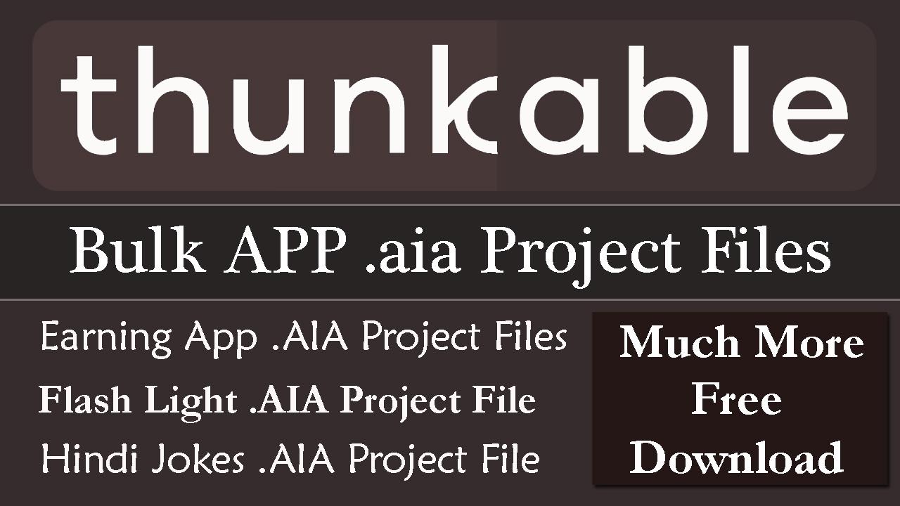 Bulk Thunkable aia Project files Free Download - Farhan's