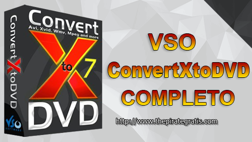 Download VSO ConvertXtoDVD 7 + Crack Completo