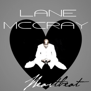"Lane McCray(La Bouche) released new single ""Heartbeat"""