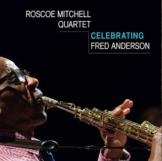 Roscoe Mitchell, Celebrating Fred Anderson