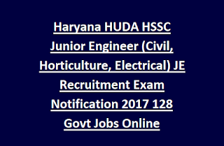 Haryana HUDA HSSC Junior Engineer (Civil, Horticulture, Electrical) JE Recruitment Exam Notification 2017 128 Govt Jobs Online