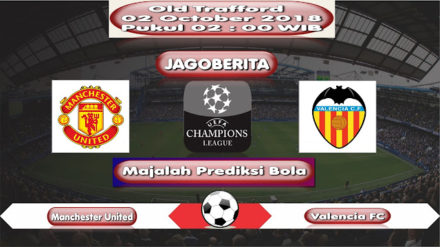 Prediksi Bola Manchester United vs Valencia 02 October 2018