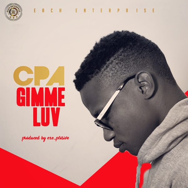 MUSIC: CPA @yung_cpa - Gimme Luv