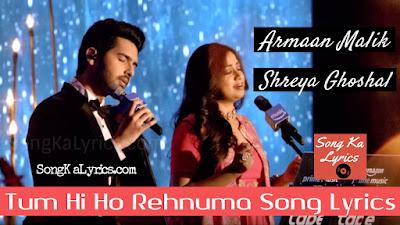 tum-hi-ho-rehnuma-hindi-song-lyrics-shreya-ghoshal-armaan-malik-mix-2019