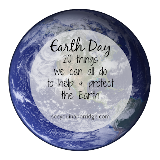 Earth Day - 20 things we can all do to help and protect the earth!