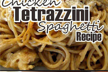 Chicken Tetrazzini Spaghetti Recipe