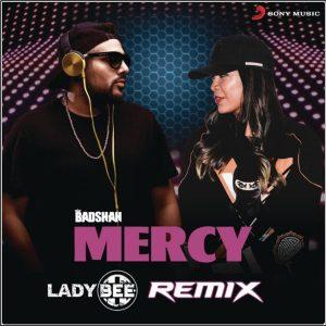 Mercy – Badshah – Lady Bee Remix