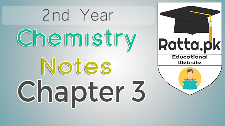2nd Year Chemistry Notes Chapter 3 - 12th Class Notes