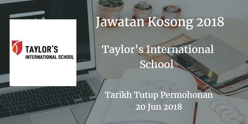 Jawatan Kosong Taylor's International School 20 Jun 2018