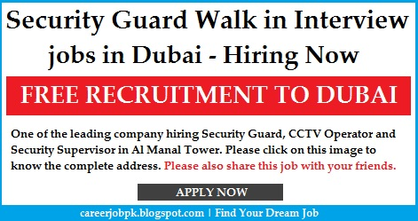 Security Guard Walk in Interview jobs Dubai