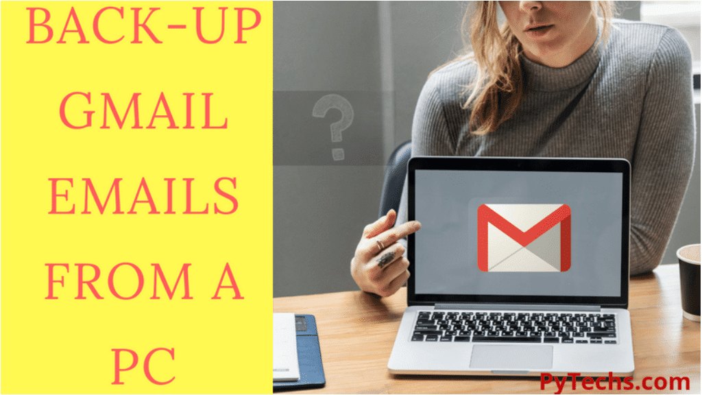 backup gmail emails from a pc
