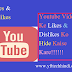 Youtube Video Ke Likes & Dislikes Ko Hide Kaise Kare!!!!!!