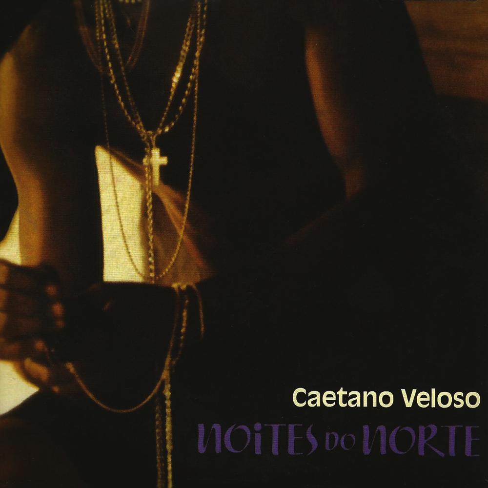 Caetano Veloso - Noites do Norte [2000]