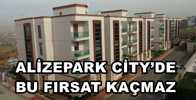 ALİZEPARK CİTY'DE BU FIRSAT KAÇMAZ