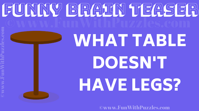 What table doesn't have legs?