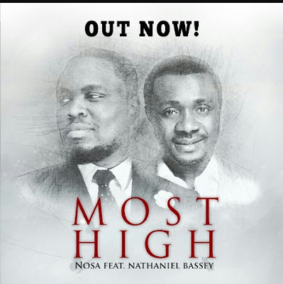 MUSIC + LYRICS | Most High By  Nosa ft. Nathaniel Bassey