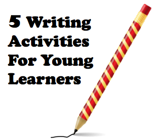 5 writing activities and games for young learners children kids www.eslkidsgames.com, TEFL, Writing ,ESL, Children, Young Learners
