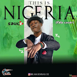 Sauce – This Is Nigeria (Cover)