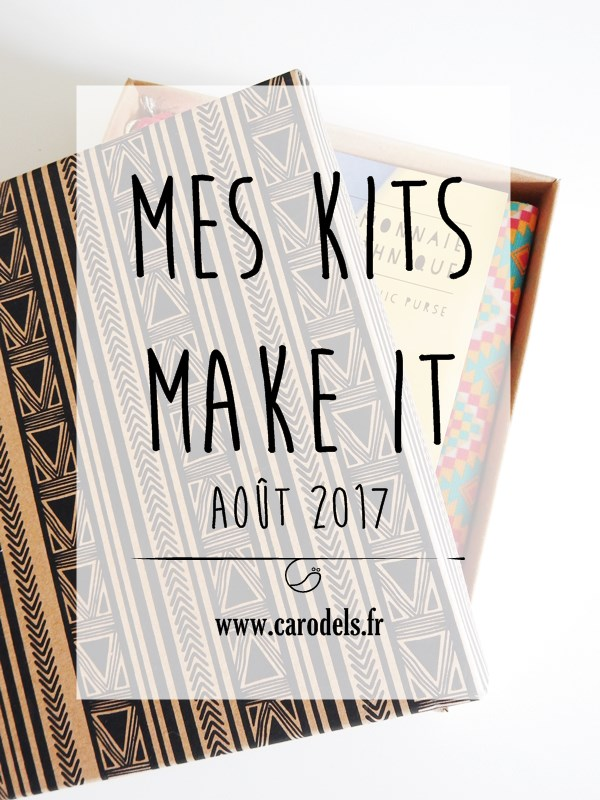 Mes kits make it - août 2017 box loisirs créatifs