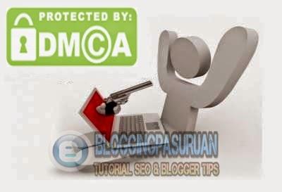 Cara Melaporkan Pencuri Artikel / Konten Blog Ke Google DMCA