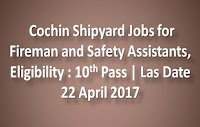 Cochin Shipyard Jobs for Fireman and Safety Assistants