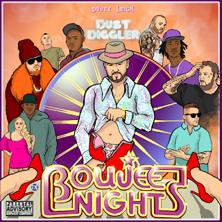 New Music Alert, Dusty Leigh, Boujee Nights, Dust Diggler, New Hip Hop Music, Hip Hop Everything, Team Bigga Rankin, Promo Vatican,