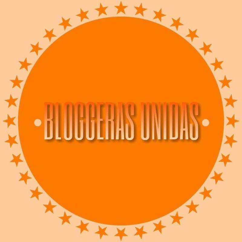 BLOGGERAS UNIDAS ♥