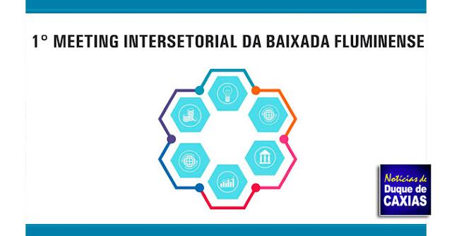 Caxias será sede do 1º Meeting Intersetorial de Duque de Caxias