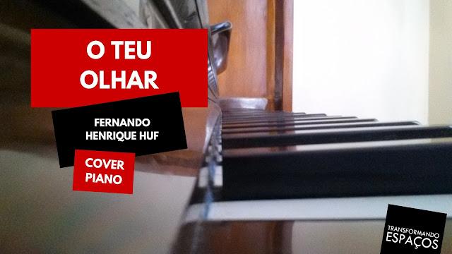 O teu olhar - Fernando Henrique Huf | Piano Cover - Edeltraut Lüdtke