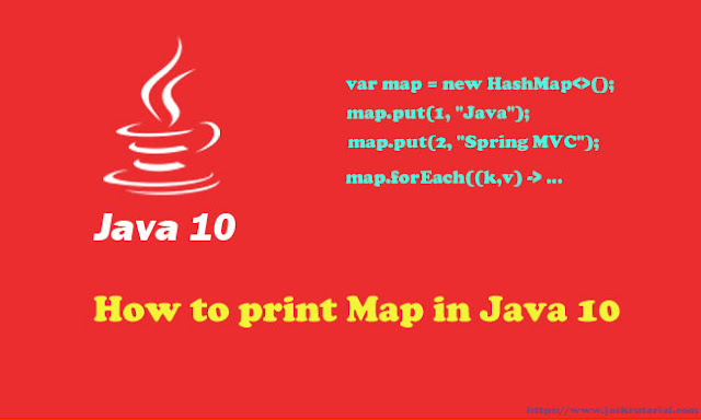 How to print Map in Java 10 - Printing HashMap In Java 10