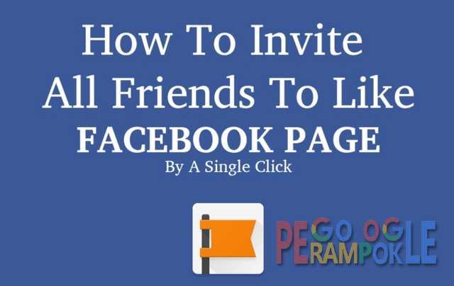cara invite semua teman facebook untuk like fanspage 2017