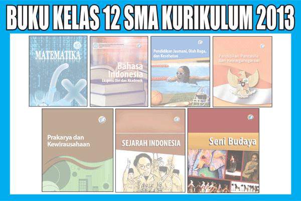 Buku Paket Kelas 12 SMA Kurikulum 2013 Semester 1/2 Lengkap